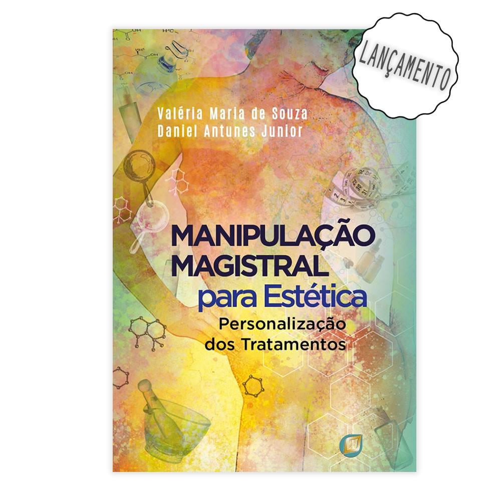 Livro - Manipulação Magistral para Estética: Personalização dos Tratamentos 2020
