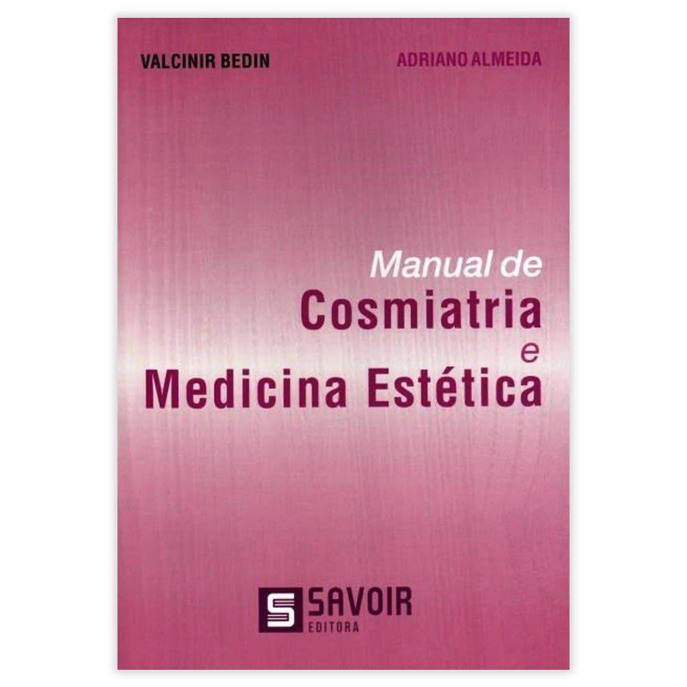Livro - Manual de Cosmiatria e Medicina Estética 1ª Edição