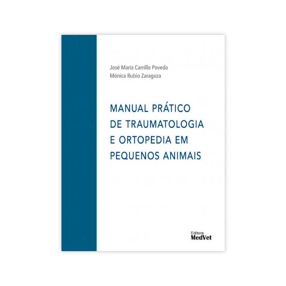 Livro - Manual Prático de Traumatologia e Ortopedia em Pequenos Animais 1ª Edição