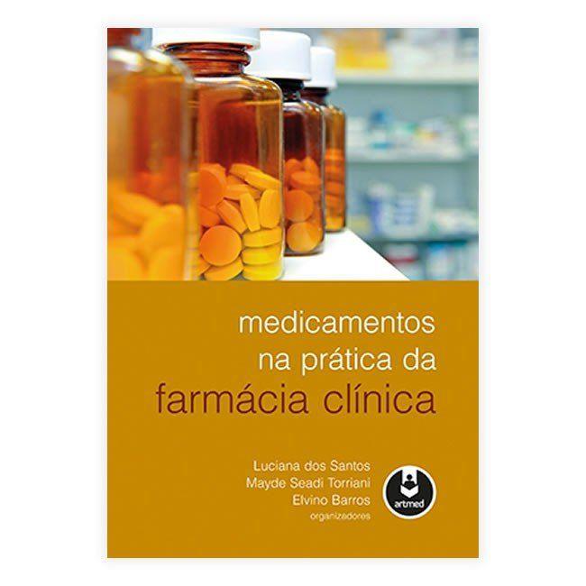 Livro - Medicamentos na Prática da Farmácia Clínica 1ª Edição