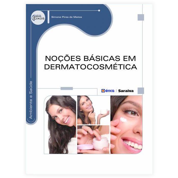 Livro - Noções Básicas em Dermatocosmética - Série Eixos 1ª Edição