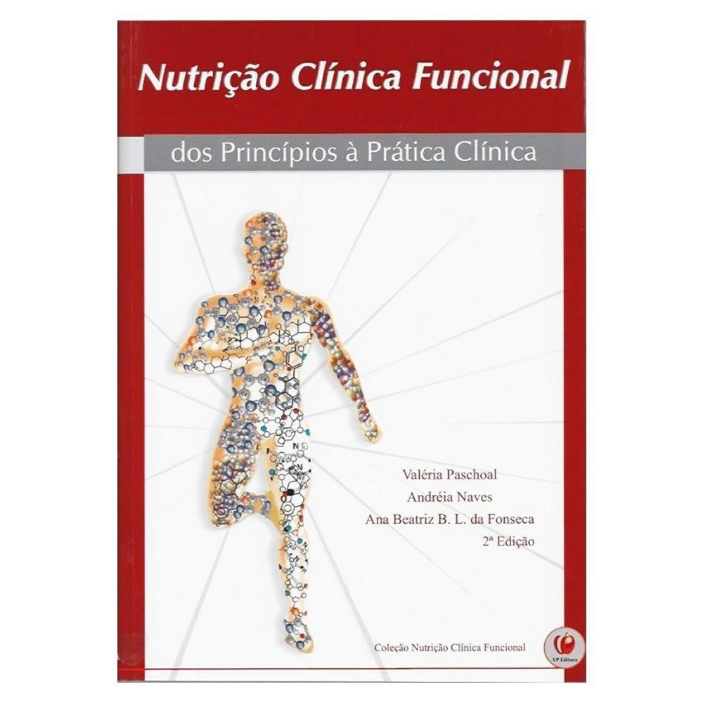 Livro - Nutrição Clínica Funcional: Dos Princípios à Prática Clínica 2ª Edição
