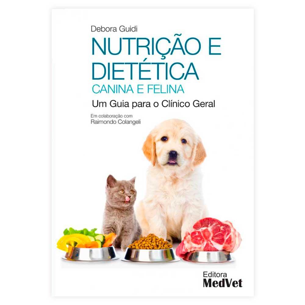 Livro - Nutrição e Dietética Canina e Felina 1ª Edição