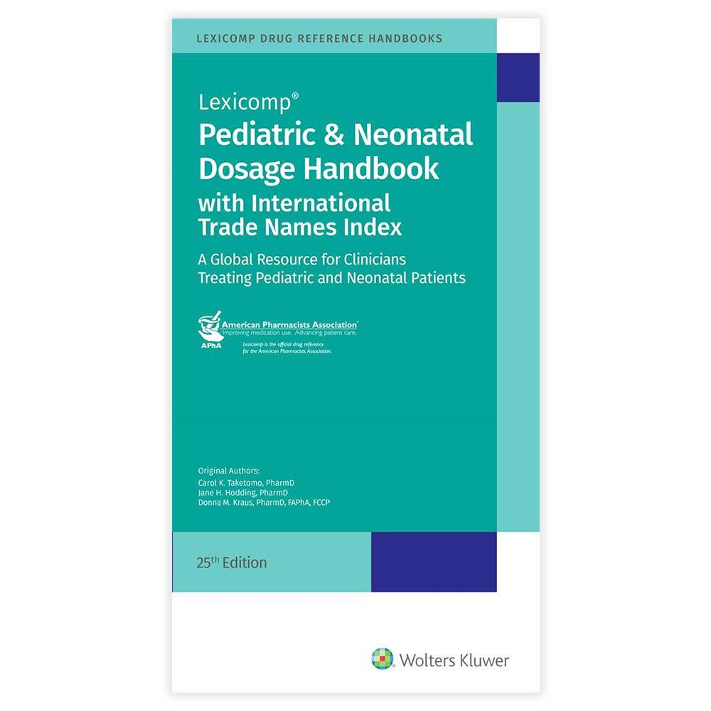 Livro - Pediatric & Neonatal Dosage Handbook With International Trade Names Index 25ª Edição