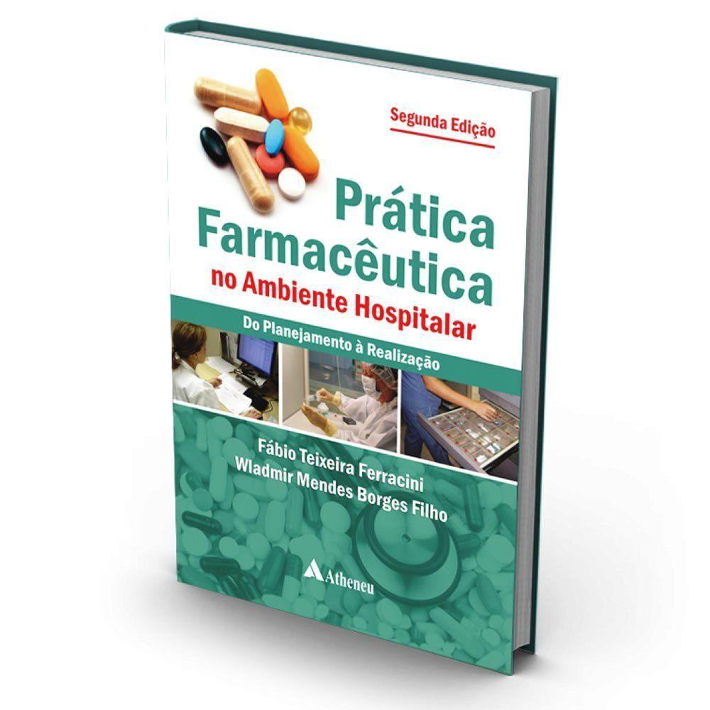 Livro - Prática Farmacêutica No Ambiente Hospitalar - 2ª Edição