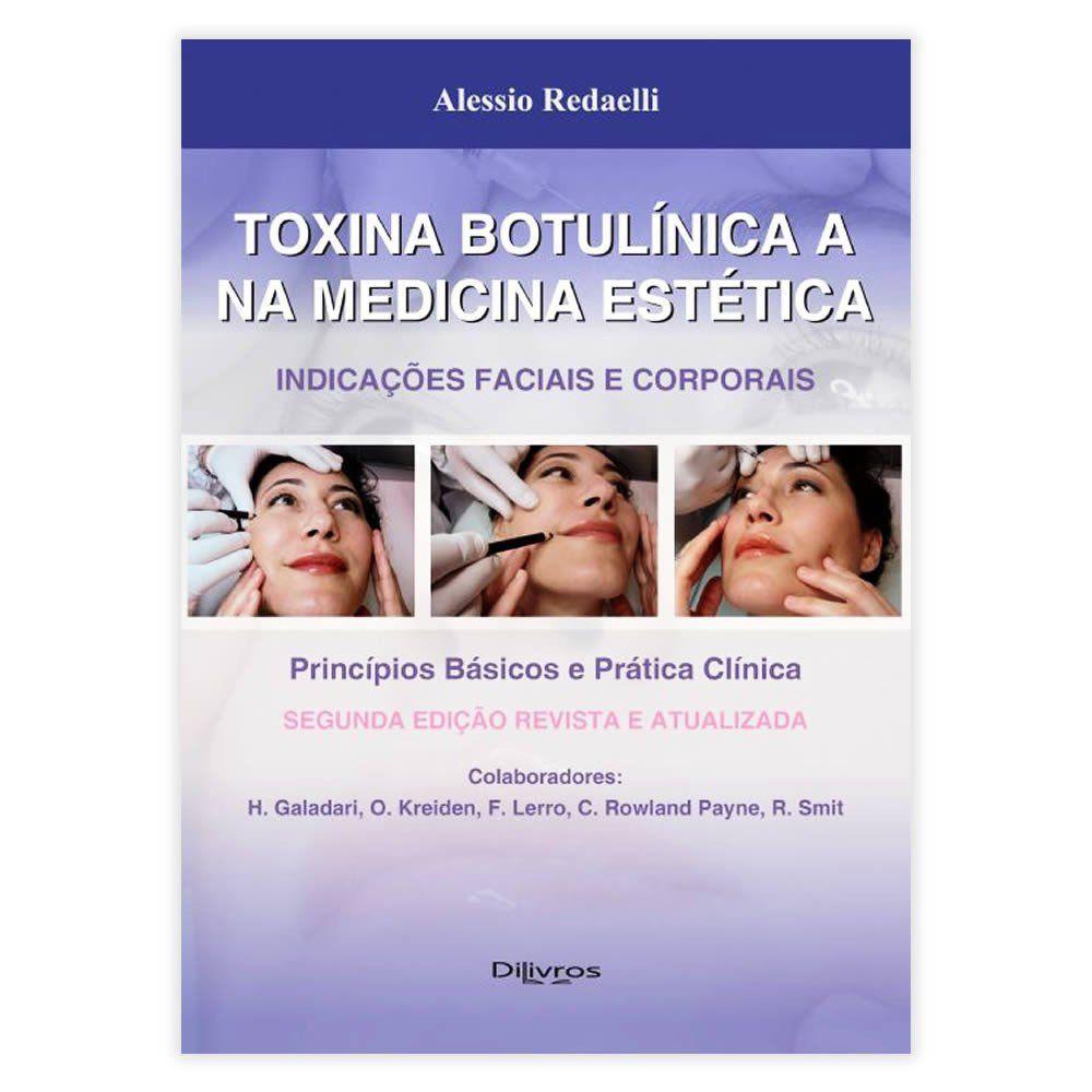 Livro - Toxina Botulínica A na Medicina Estética - Indicações Faciais e Corporais 2ª Edição