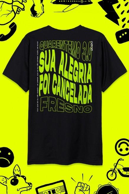 Camiseta Masculina Fresno QuarentEMO 3.0 Sua Alegria foi Cancelada