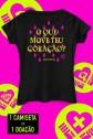 Camiseta Feminina Fresno O que move teu Coração?
