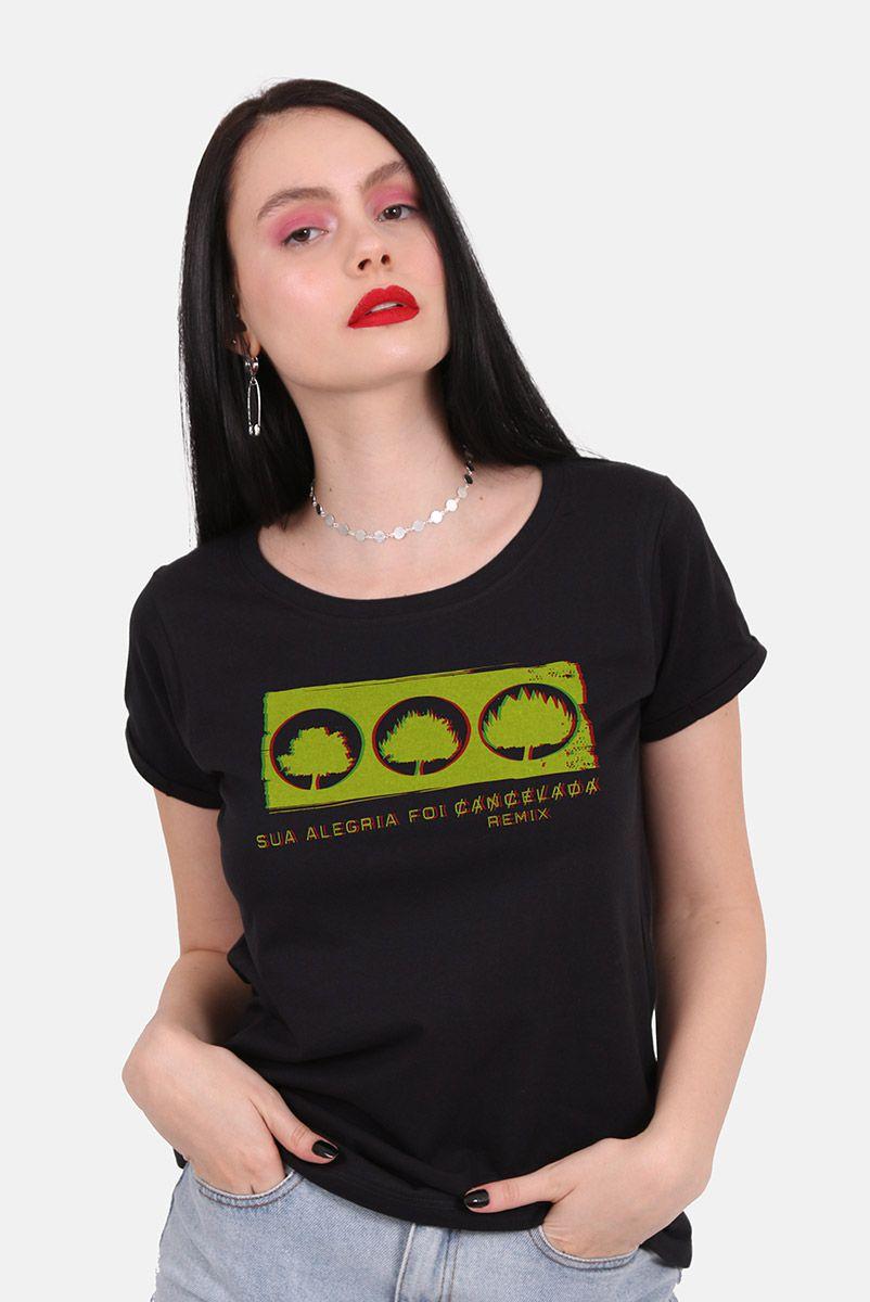 Camiseta Feminina Fresno Sua Alegria Foi Cancelada Remix Season 01