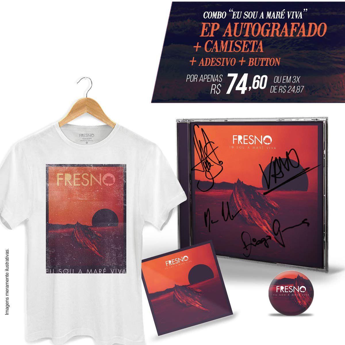 Combo Masculino Fresno EP AUTOGRAFADO Eu Sou a Maré Viva + Camiseta + Button + Adesivo