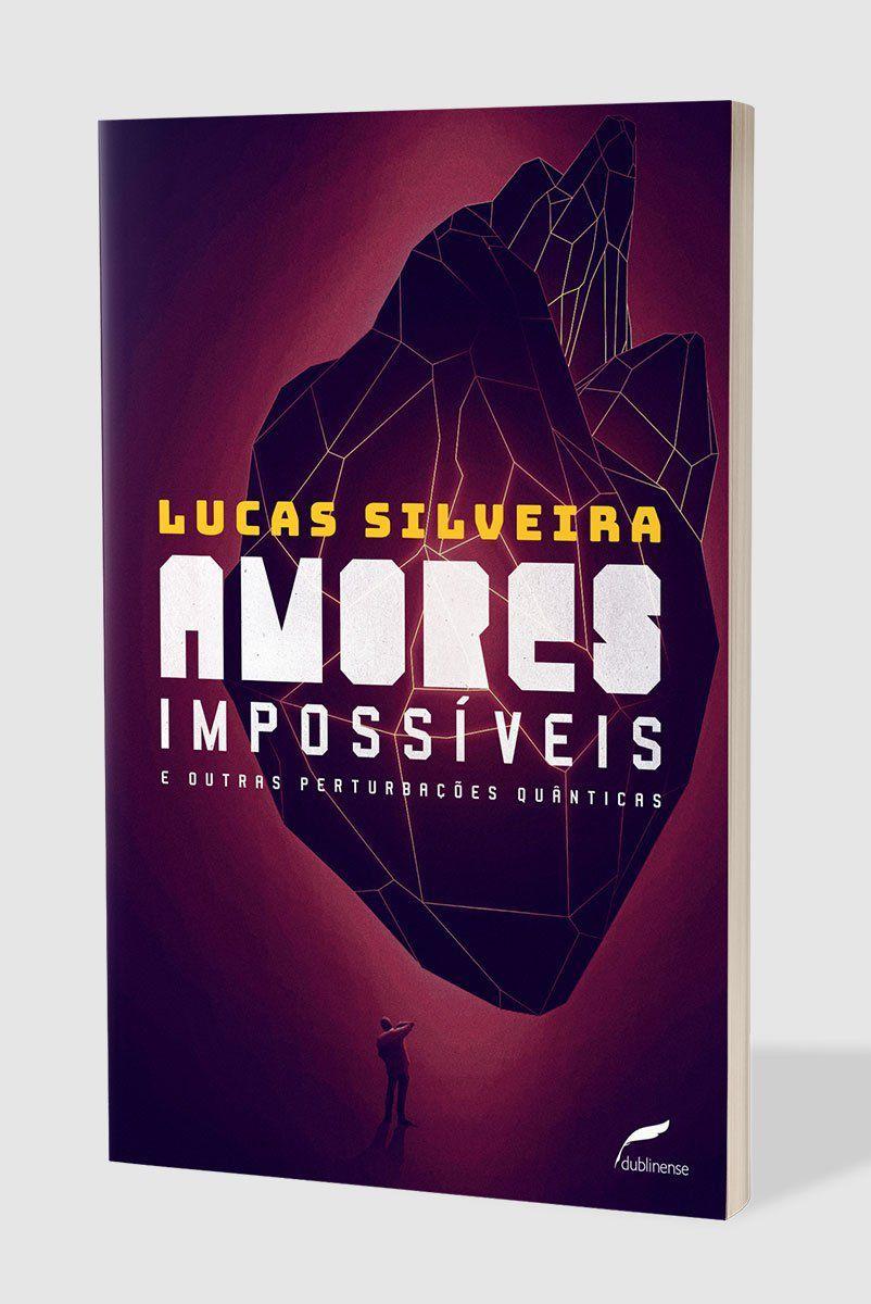 Livro Amores Impossíveis e Outras Perturbações Quânticas