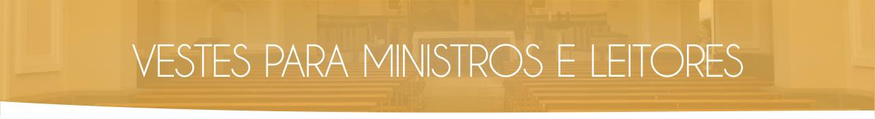 Vestes para ministros e leitores