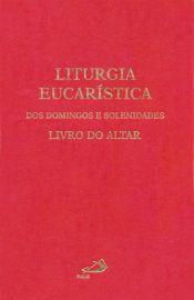 Liturgia Eucarística Livro do Altar