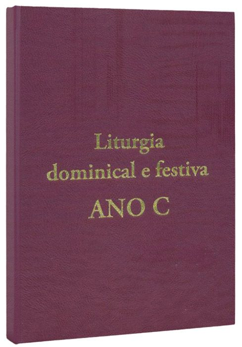 Liturgia Dominical e Festiva Ano C