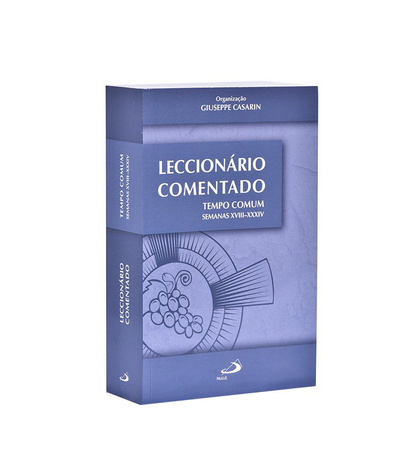 Lecionário Comentado Tempo Comum Semanas XVIII a XXXIV