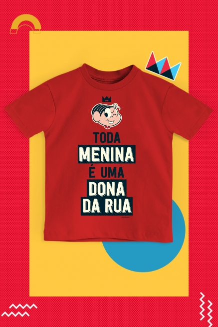 Camiseta Infantil Turma da Mônica Toda Menina é uma Dona da Rua