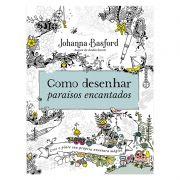 Livro de Colorir Como Desenhar Paraisos Encantados Ed. Sextante 29258