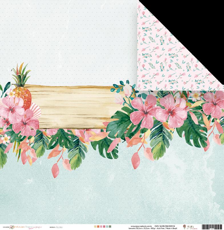 "Coleção Paraíso Tropical by Babi Kind - Papel ""Aloha!"" / JuJu Scrapbook  - JuJu Scrapbook"