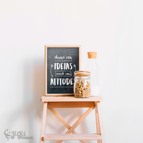 Poster Durma com Ideias Acorde com Atitudes - Coleção Todo Momento Importa / Juju Scrapbook  - JuJu Scrapbook