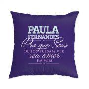 Almofada Paula Fernandes Pra Que Seus Olhos Possam Ver