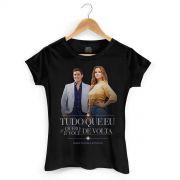 Camiseta Feminina Maria Cecília & Rodolfo Tudo Que Eu Quero