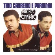 CD Tião Carreiro & Pardinho Abrindo Caminho