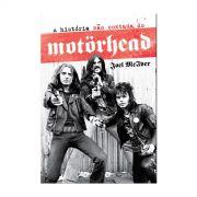 Livro A História Não Contada do Motörhead