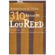 Livro Atravessar o Fogo - 310 letras de Lou Reed