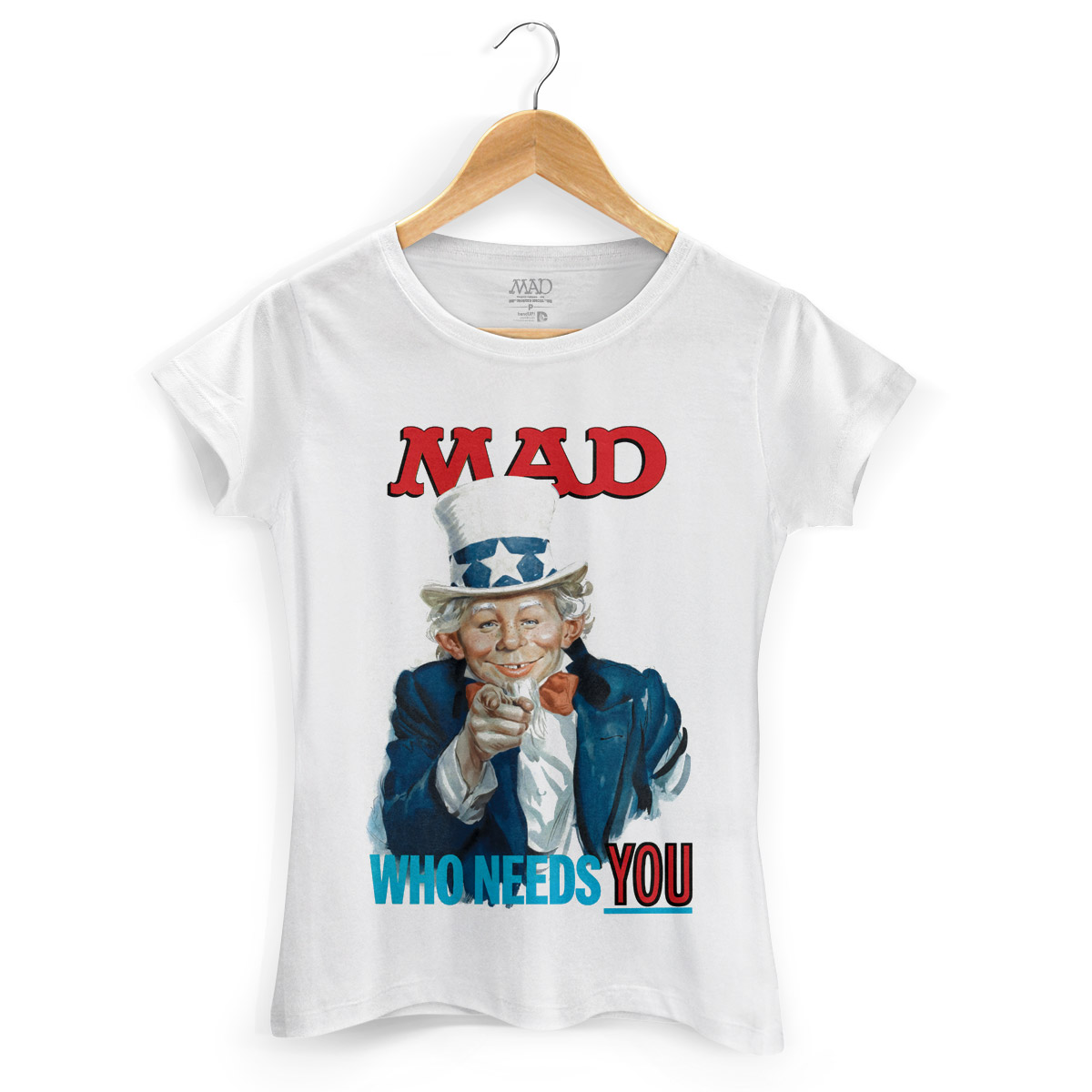 Camiseta Feminina MAD Who Needs You?
