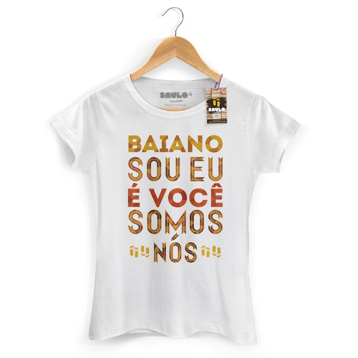 Camiseta Feminina Saulo Baiano Sou Eu, É Você, Somos Nós