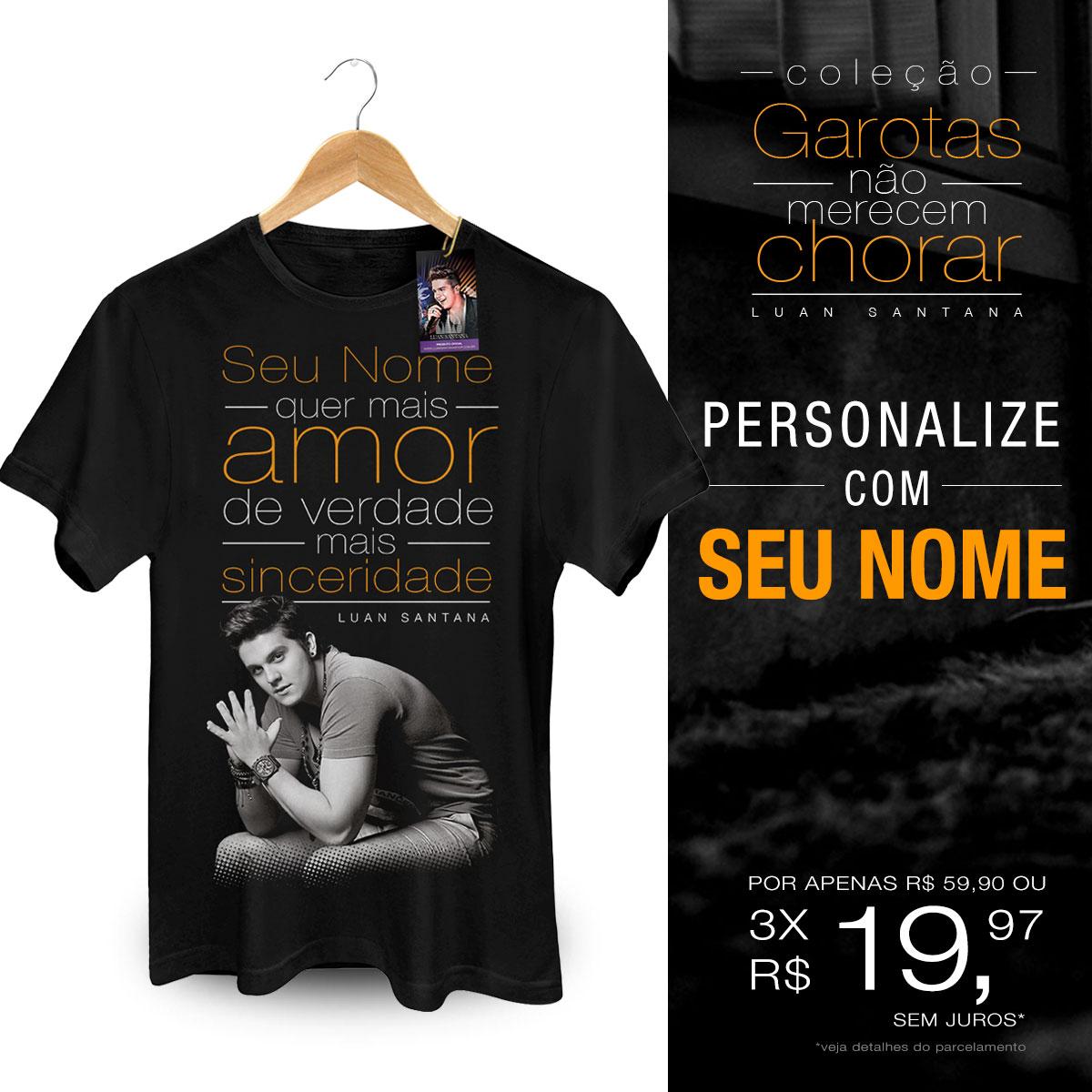 Camiseta Masculina Luan Santana Você Quer Mais Amor