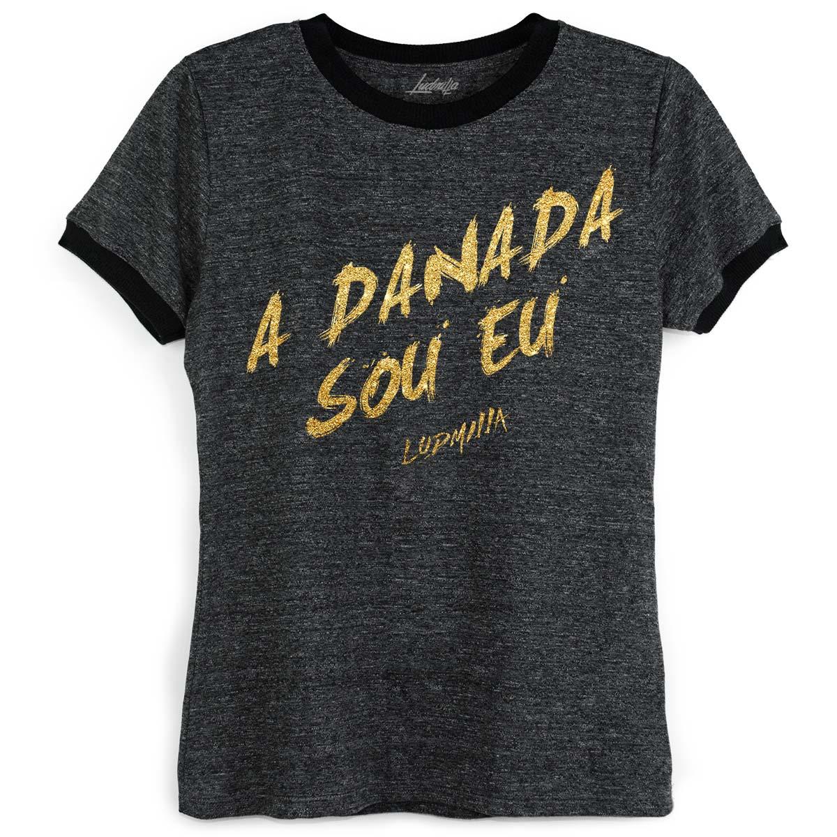 Camiseta Ringer Feminina Ludmilla Danada