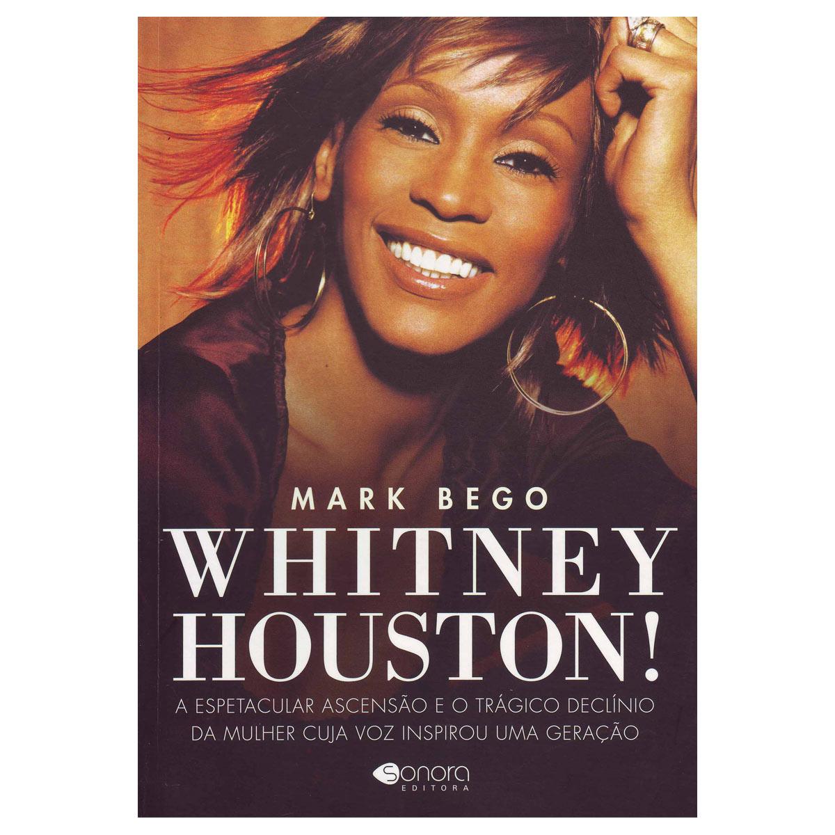 Livro Whitney Houston - A Espetacular Ascenção e o Trágico Declínio