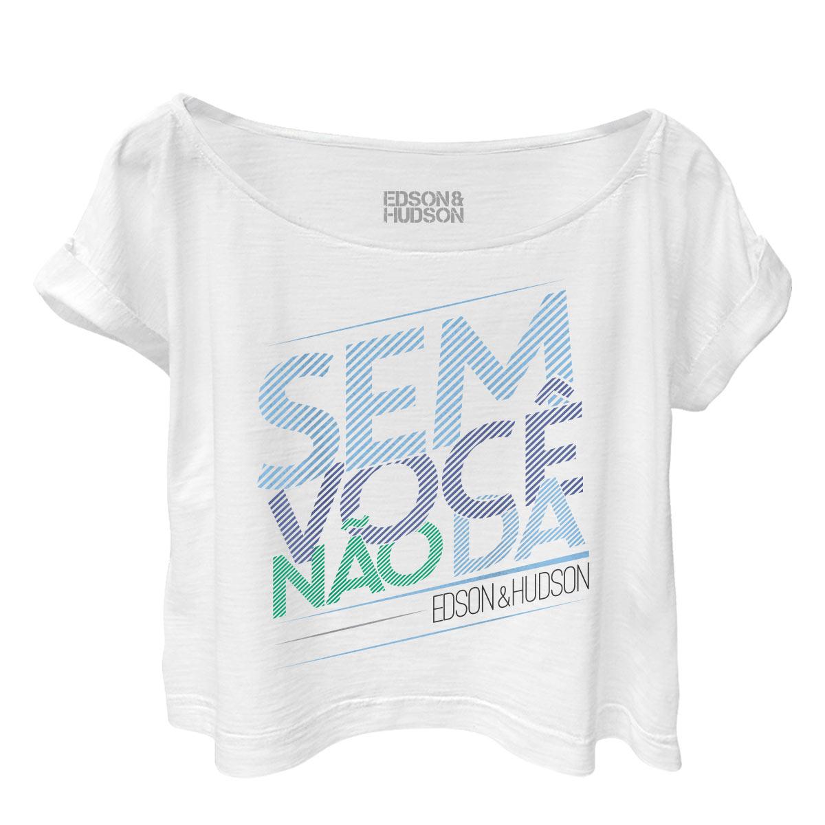 T-shirt Premium Feminina Edson & Hudson Sem Você Não Dá