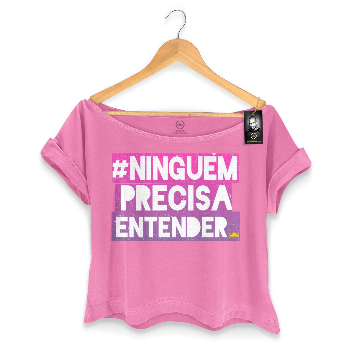 T-shirt Premium Feminina Thiaguinho Ninguém Precisa Entender