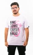 Camiseta Ame como Jesus Amou Unissex