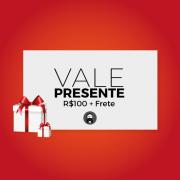 VALE PRESENTE R$100,00 + FRETE ESCOLHIDO