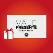 VALE PRESENTE R$50,00 + FRETE ESCOLHIDO