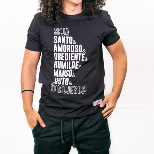 Camiseta Seja Santo & Amoroso Unissex  - Loja JesusCopy