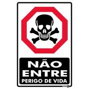 Placa Não Entre! Perigo De Vida PS18 (30x20cm)