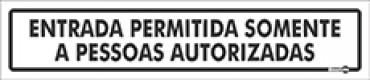 Placa Entrada Permitida A Pessoas Autorizadas PS183 (6,5x30cm)