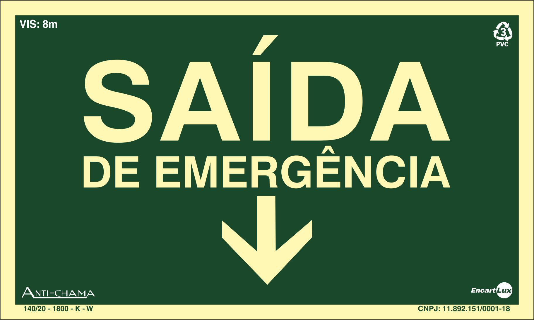Placa Fotoluminescente Saída De Emergência Seta Para Baixo 15x25cm PAF318F (25x15cm)