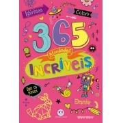 Livro 365 Atividades Incriveis Meninas Rosa Infantil - Ciranda Cultural