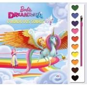 Livro Aquarela Barbie Dreamtopia O mundo dos sonhos - Ciranda Cultural