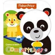 Livro Cartonado Recortado Fisher Price Como É Bom Compartilhar - Ciranda Cultural
