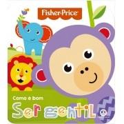Livro Cartonado Recortado Fisher Price Como é bom ser gentil - Ciranda Cultural