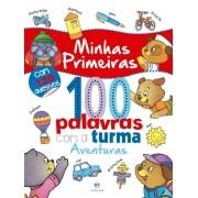 Livro Minhas Primeiras 100 Palavras Coma A Turma: Aventuras - Ciranda Cultural