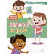 Livro Números De 0 A 6 - Aprender é Divertido - Ciranda Cultural