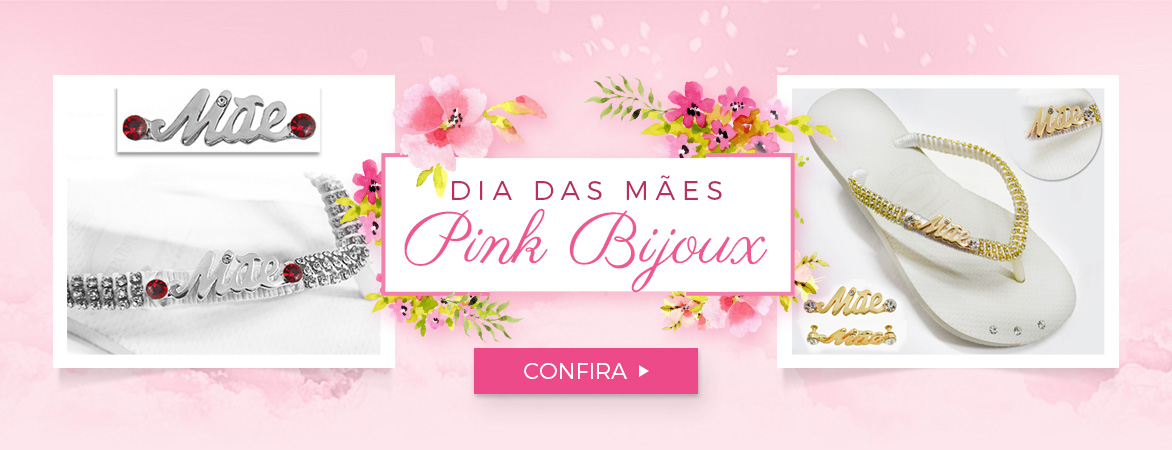 Sugestões PinkBijoux Para O Dia Das Mães!