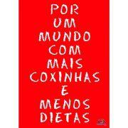 Pôster Decorativo A4 Vermelho Mais Coxinha, Menos Dieta Cosi Dimora
